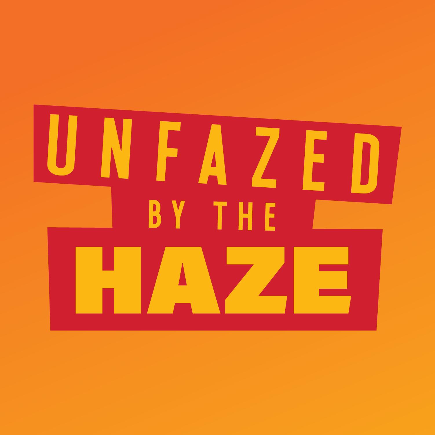 Unfazed_By_The_Haze-01