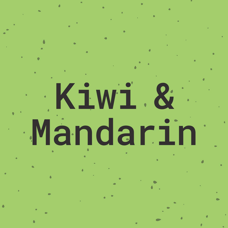 KIWI & MANDARIN