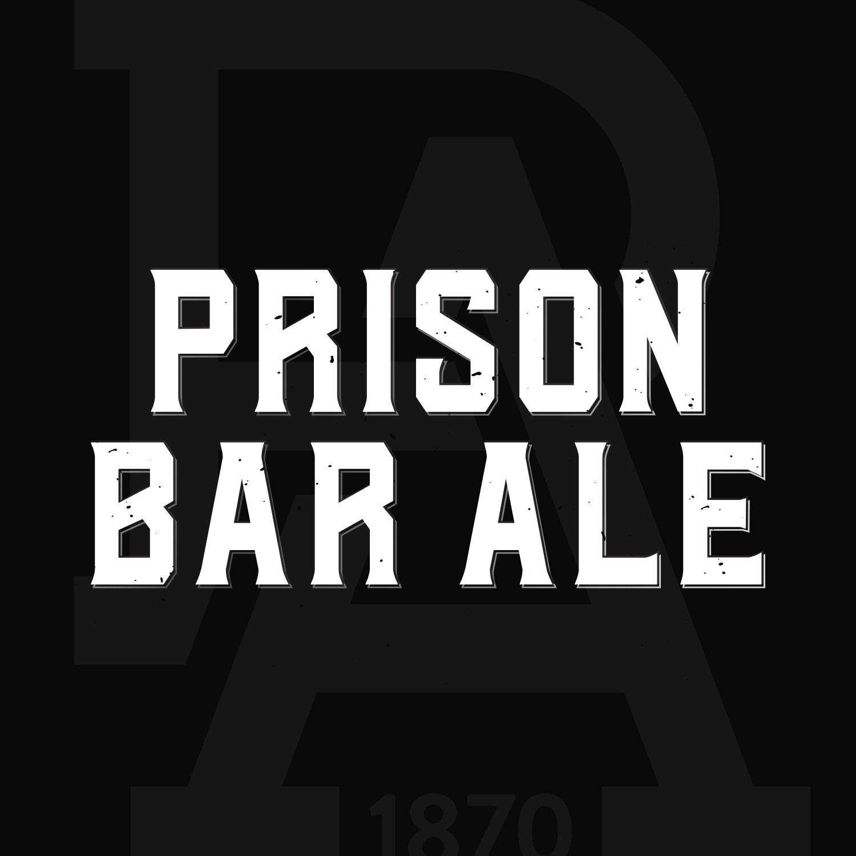 PRISON BAR ALE