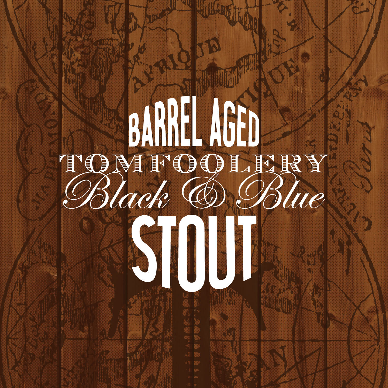 TOMFOOLERY BLACK & BLUE STOUT