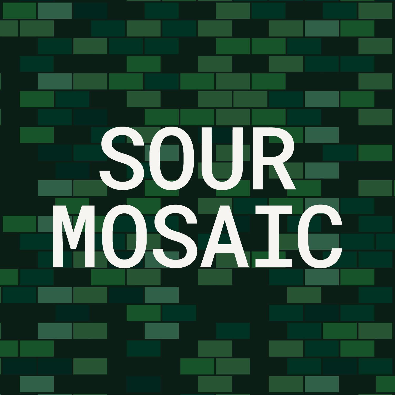 SOUR MOSAIC